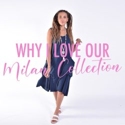 Why I love our Milan Collection